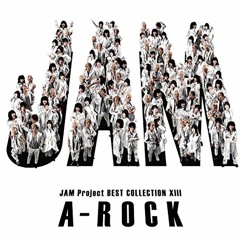 Album「JAM Project BEST COLLECTION XIII A-ROCK」JAM Project