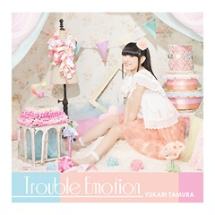 Single「Trouble Emotion」田村ゆかり