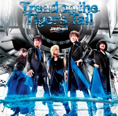 Single「Tread on the Tiger's Tail」JAM Project