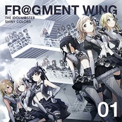 Single THE IDOLM@STER SHINY COLORS「FR@GMENT WING 01」